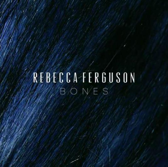 دانلود آهنگ جدید Rebecca Ferguson به نام Bones