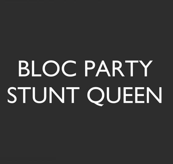 دانلود آهنگ جدید Bloc Party به نام Stunt Queen