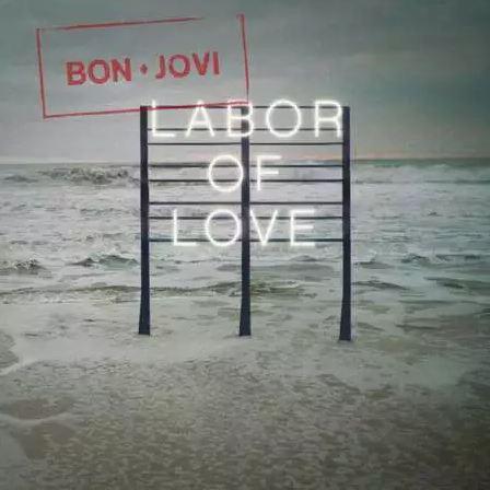 دانلود آهنگ جدید Bon Jovi به نام Labor of Love