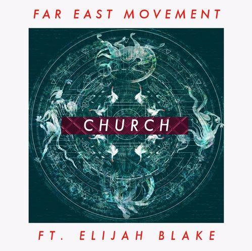 دانلود آهنگ جدید Far East Movement به نام Church Ft. Elijah Blake