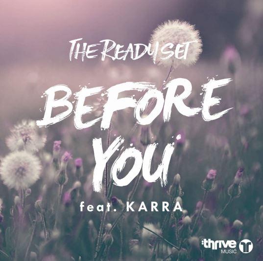 دانلود آهنگ جدید The Ready Set feat. Karra به نام Before You