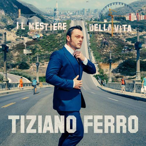 دانلود آلبوم جدید Tiziano Ferro به نام Il Mestiere Della Vita