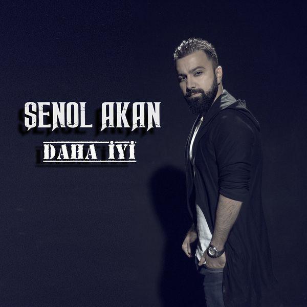 دانلود آهنگ جدید Senol Akan به نام Daha Iyi