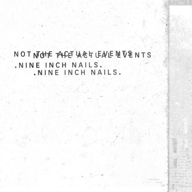 دانلود آهنگ جدید Nine Inch Nails به نام Not The Actual Events