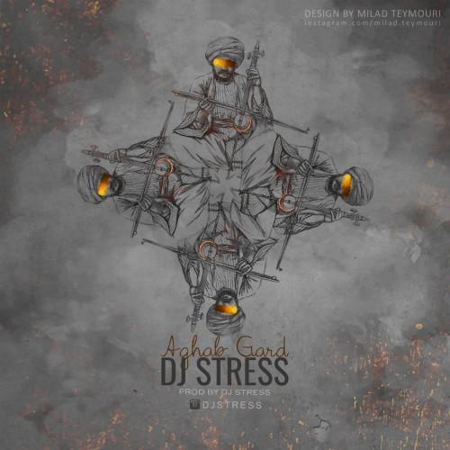 دانلود آهنگ جدید Dj Stress به نام Aghab Gard