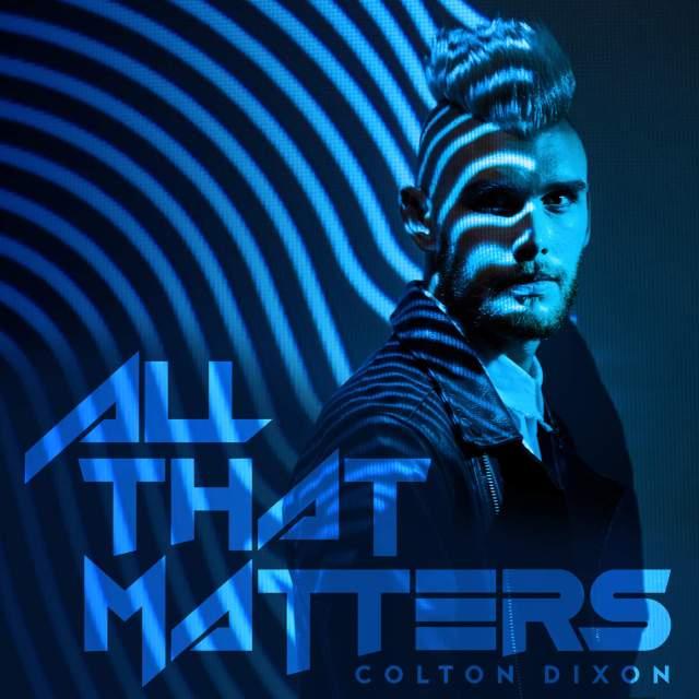 دانلود آهنگ جدید Colton Dixon به نام All That Matters