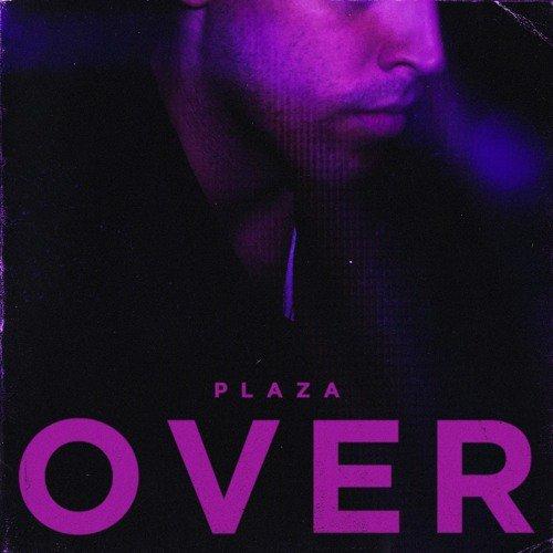 دانلود آهنگ جدید Plaza به نام Over