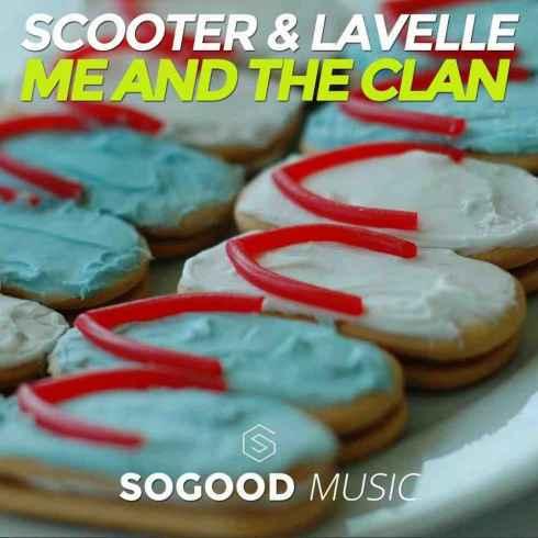 دانلود آهنگ جدید Scooter & Lavelle به نام Me And The Clan