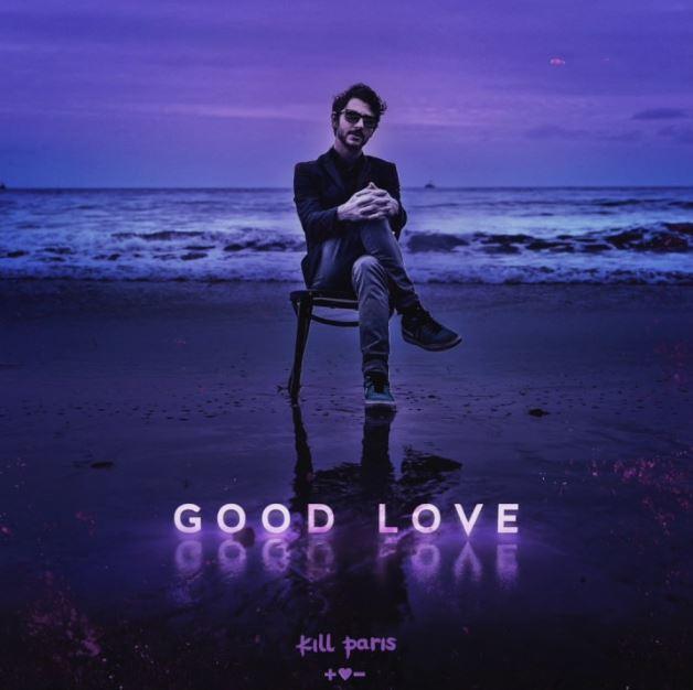 دانلود آهنگ جدید Kill Paris به نام Good Love