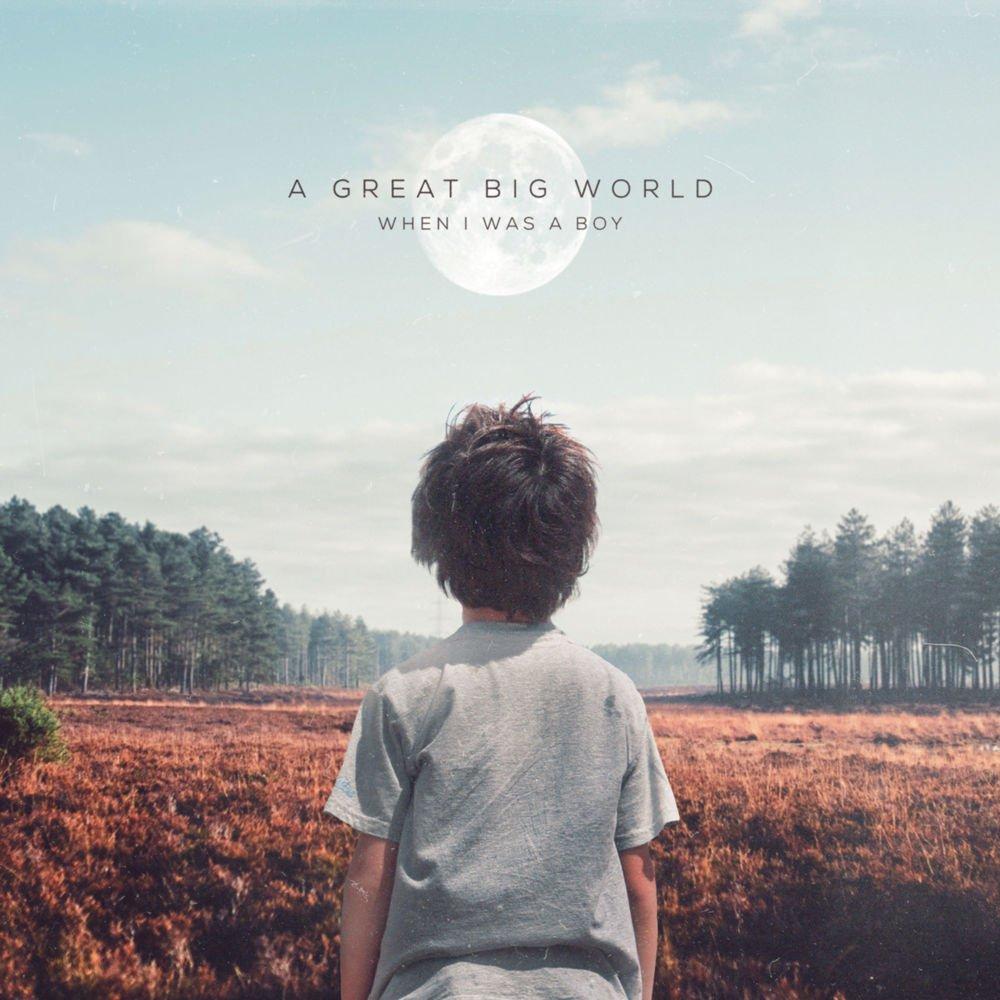دانلود آهنگ جدید A Great Big World به نام When I Was a Boy