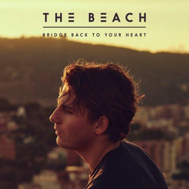دانلود آهنگ جدید The Beach به نام Bridge Back to Your Heart
