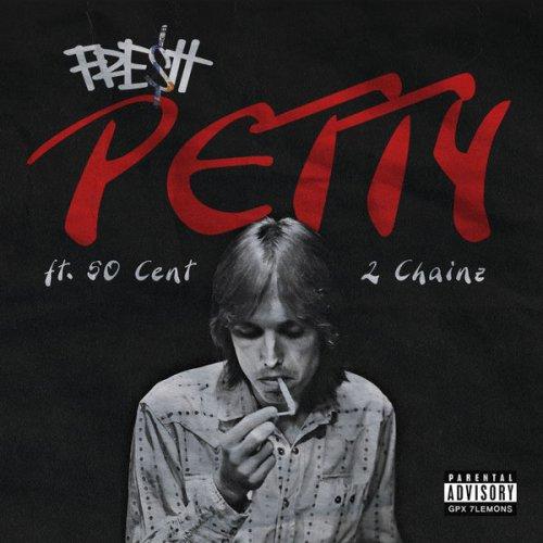 دانلود آهنگ جدید Fre$h به نام Petty (feat. 2 Chainz & 50 Cent