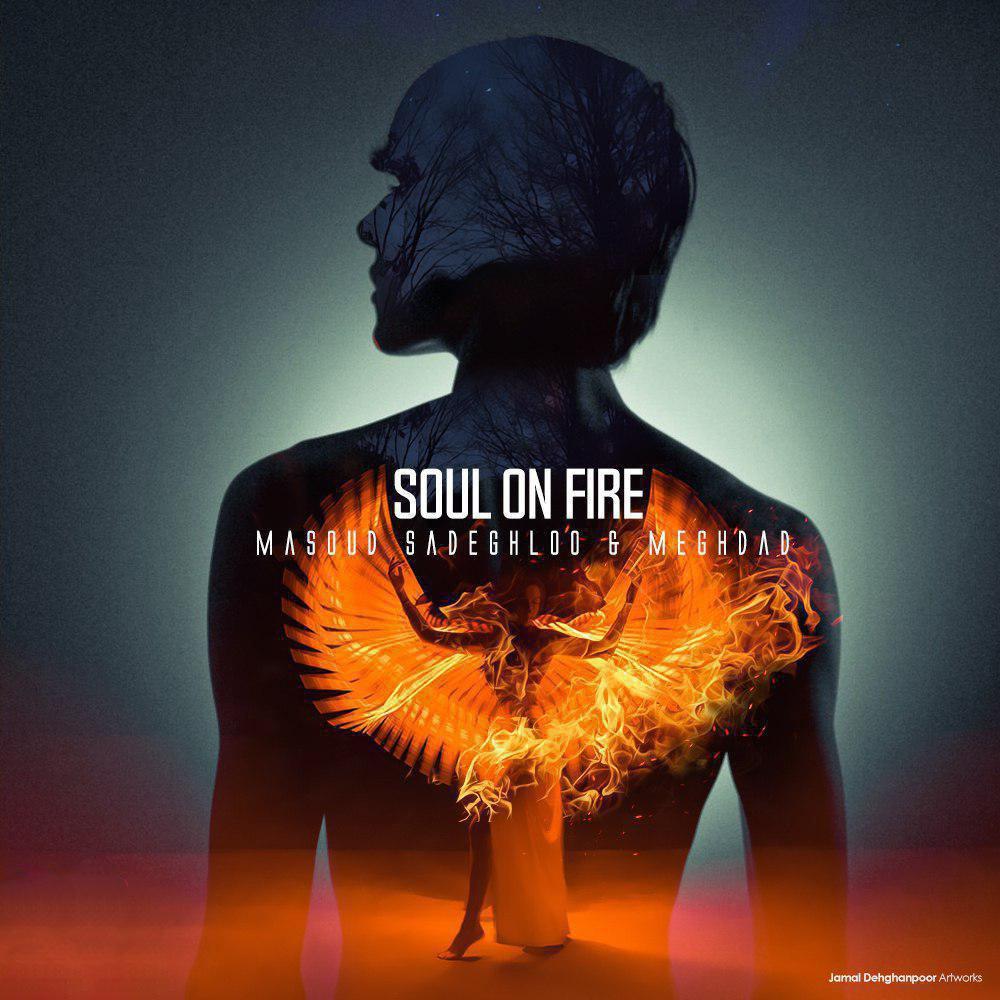 دانلود آهنگ جدید مسعود صادقلو و مقداد به نام Soul On Fire