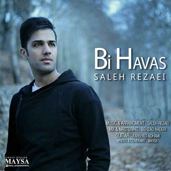 دانلود آهنگ جدید صالح رضایی به نام بی حواس