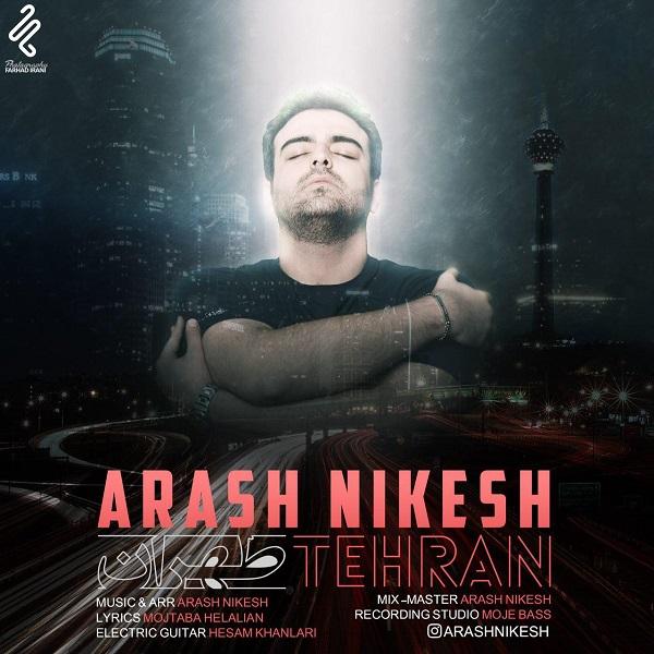 دانلود آهنگ جدید آرش نیکش به نام طهران